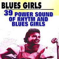 Blues Girls 39 Power Sound of Rhytm and Blues Girls — сборник