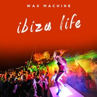 Ibiza Life — Wax machine