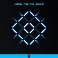 Turn The Music Up — Noriega