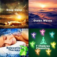 Deep Sleep + Ocean Waves + Relaxation Therapy + 7 Chakras Cleansing — сборник