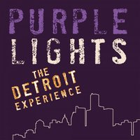 The Detroit Experience — Purple Lights