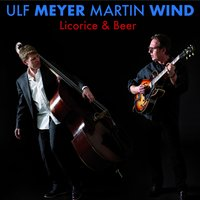 Licorice and Beer — Ulf Meyer, Martin Wind, Ulf Meyer, Martin Wind