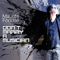 Don't Marry a Musician — Maurits Fondse