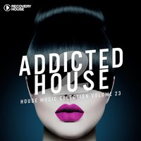 Addicted 2 House, Vol. 23 — сборник