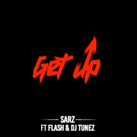 Get Up — FLASH, DJ Tunez, Sarz