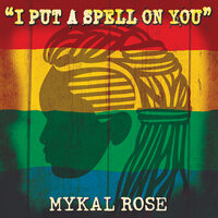 I Put A Spell On You — Mykal Rose