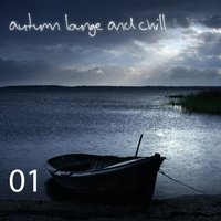Autumn Lounge And Chill, Vol.01 — сборник