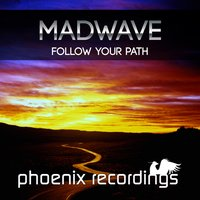 Follow Your Path — Madwave