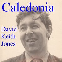 Caledonia — David Keith Jones