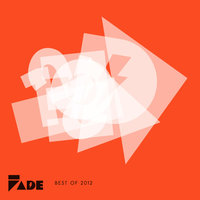 Fade Records Choice Cuts Of '12 (Best Of 2012) — сборник