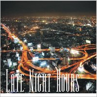 Late Night Hours — Various Artists & Chris Beckers