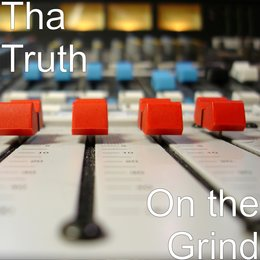 On the Grind — Tha Truth