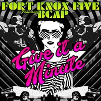 Give It a Minute — Fort Knox Five