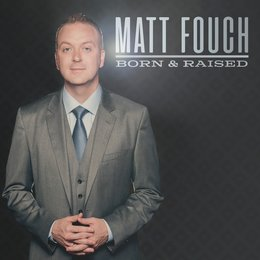 Born & Raised — Matt Fouch