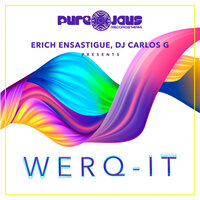 WERQ-IT — Erich Ensastigue