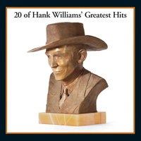 20 Of Hank Williams' Greatest Hits — Hank Williams