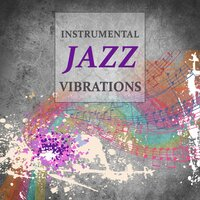 Instrumental Jazz Vibrations – Melow Jazz Music, Restaurant Music, Jazz Club & Bar, Ambient Instrumental Piano Jazz, Melancholy Sounds — Piano Jazz Calming Music Academy