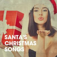 Santa's Christmas Songs — Christmas, Christmas Songs & Xmas Hits, Christmas Hits & Christmas Songs, Best Christmas Songs, Christmas Hits & Christmas Songs, Best Christmas Songs, Christmas Songs & Xmas Hits