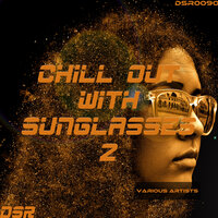 Chill Out With Sunglasses, Vol.2 — сборник