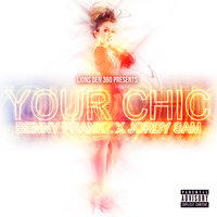 Your Chic — Jordy Sam, Benny Frankz