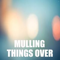 Mulling Things Over — сборник