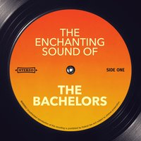 The Enchanting Sound of — The Bachelors