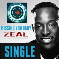 Missing You Baby — Zeal