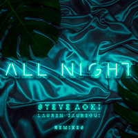 All Night — Steve Aoki, Lauren Jauregui
