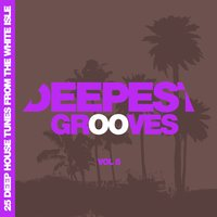 Deepest Grooves - 25 Deep House Tunes from the White Isle, Vol. 5 — сборник