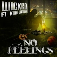 No Feelings — Wicked, King Locust
