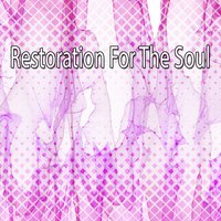 Restoration For The Soul — White Noise Meditation