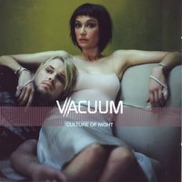 Culture of Night — Vacuum