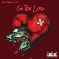 On the Low — PMoney$ign