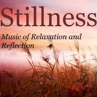Stillness: Music of Relaxation & Reflection — сборник