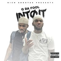 Into It — Q Da Fool