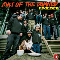 Civilised — Cult Of The Damned, Barebase, King Grubb, Salar, Bill Shakes, Lee Scott