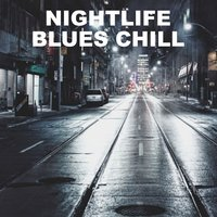 Nightlife Blues Chill — сборник