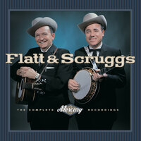 Flatt & Scruggs - The Complete Mercury Recordings — Lester Flatt, Earl Scruggs, The Foggy Mountain Boys
