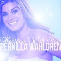 Holiday with You — Pernilla Wahlgren