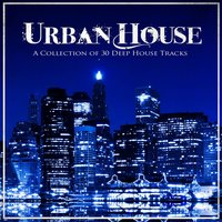 Urban House: A Collection of 30 Deep House Tracks — сборник
