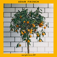 Weightless - EP — Adam French