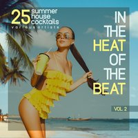 In the Heat of the Beat, Vol. 2 (25 Summer House Cocktails) — сборник