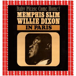 Baby Please Come Home! In Paris — Willie Dixon, Memphis Slim, Memphis Slim, Willie Dixon