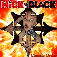 Chaotic Order — Nick Black, Chaotic Order