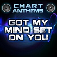 Got My Mind Set On You (Intro) — Chart Anthems