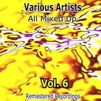 All Mixed Up, Vol. 6 — сборник