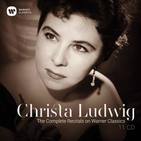 The Complete Recitals on Warner Classics — Christa Ludwig