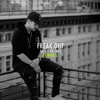 Freak Out — Ras, Sam F