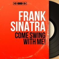 Come Swing With Me! — Frank Sinatra, Billy May And His Orchestra
