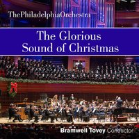 The Glorious Sound of Christmas — Various Composers, The Philadelphia Orchestra, Bramwell Tovey, Mendelssohn Club of Philadelphia